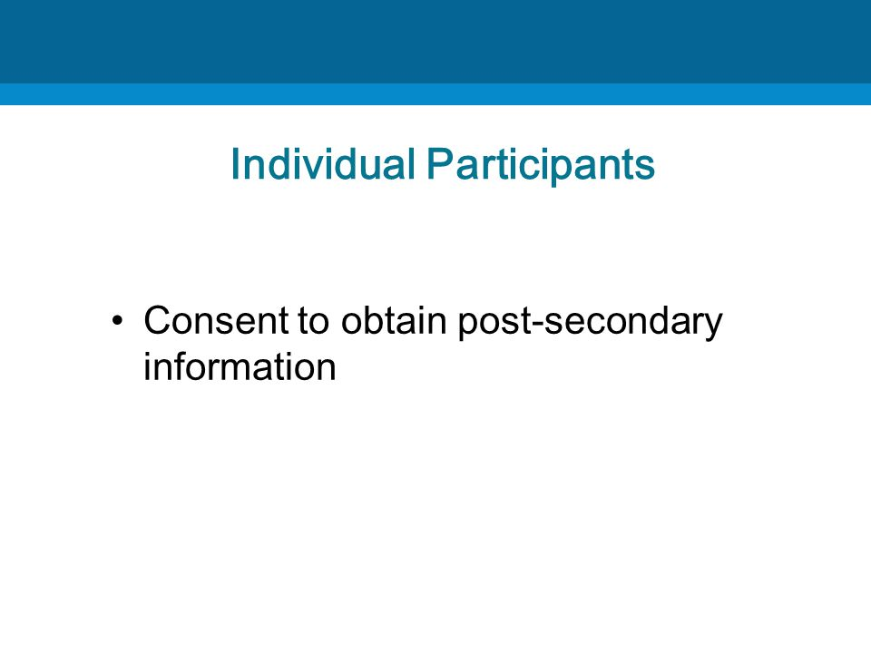 Individual Participants Consent to obtain post-secondary information