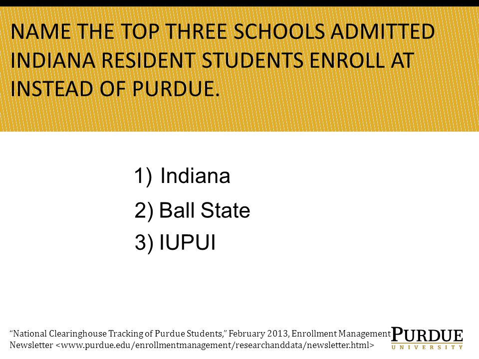 NAME THE TOP THREE SCHOOLS ADMITTED INDIANA RESIDENT STUDENTS ENROLL AT INSTEAD OF PURDUE.