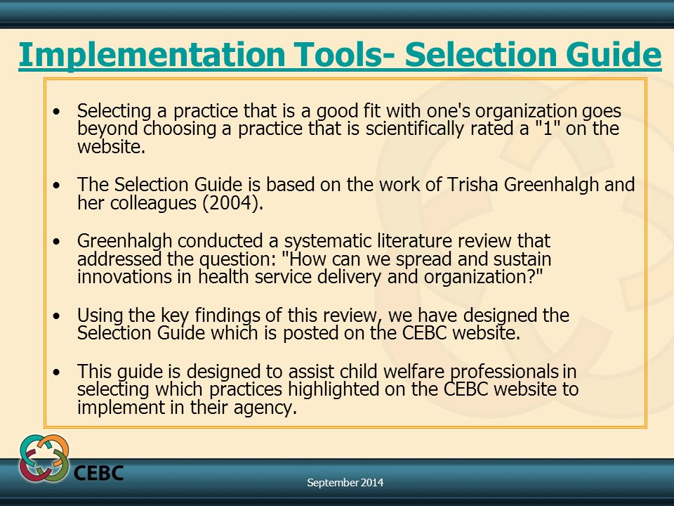 Implementation Tools- Selection Guide Selecting a practice that is a good fit with one s organization goes beyond choosing a practice that is scientifically rated a 1 on the website.