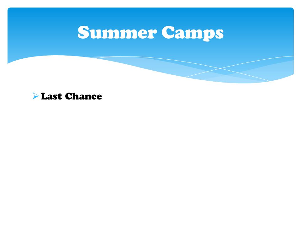  Last Chance Summer Camps