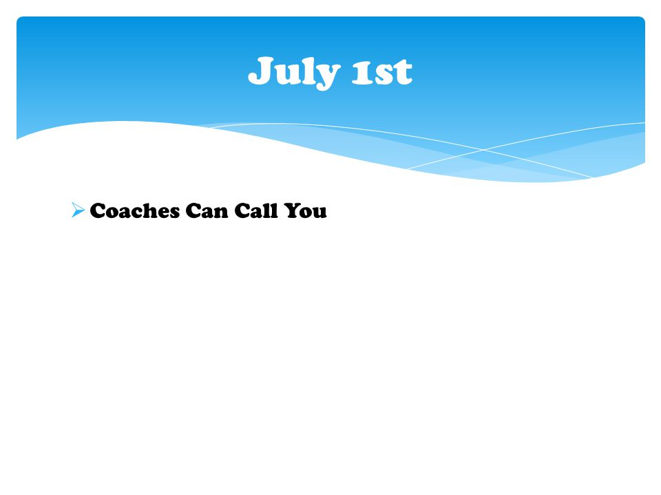  Coaches Can Call You July 1st