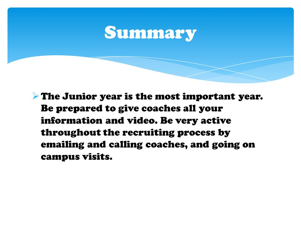  The Junior year is the most important year.