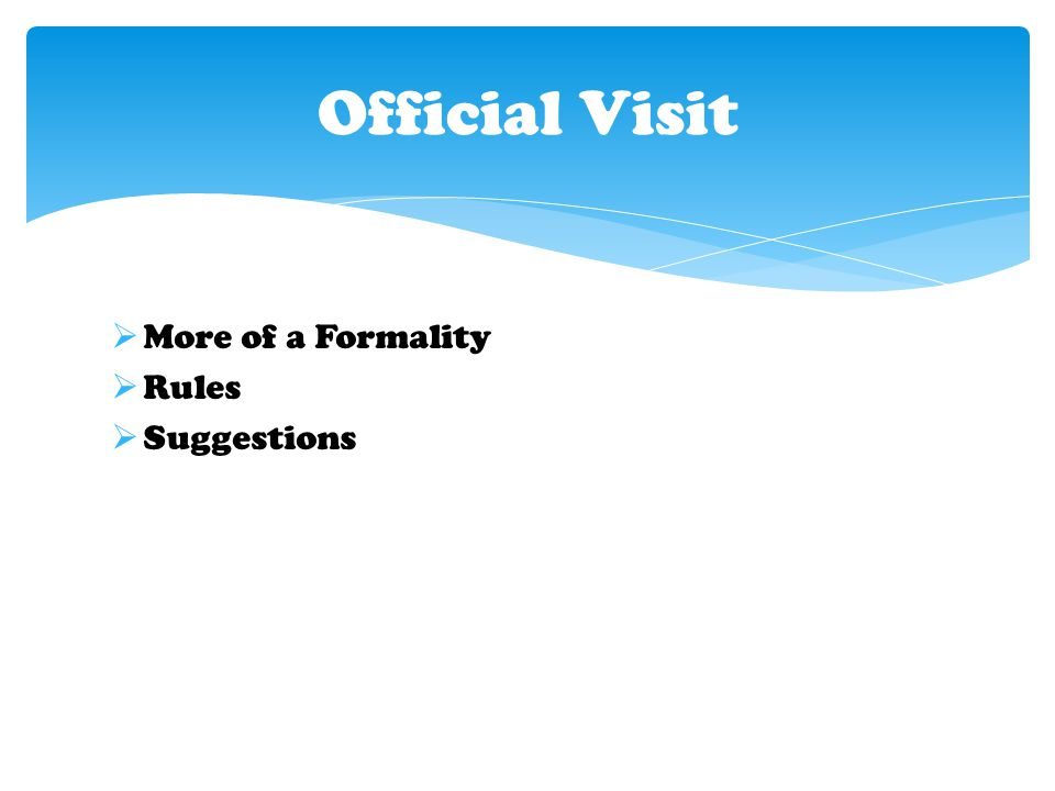  More of a Formality  Rules  Suggestions Official Visit