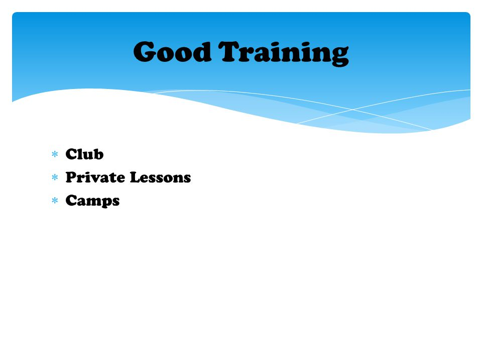 Club  Private Lessons  Camps Good Training