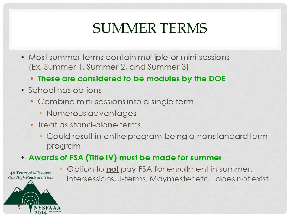 SUMMER TERMS Most summer terms contain multiple or mini-sessions (Ex.