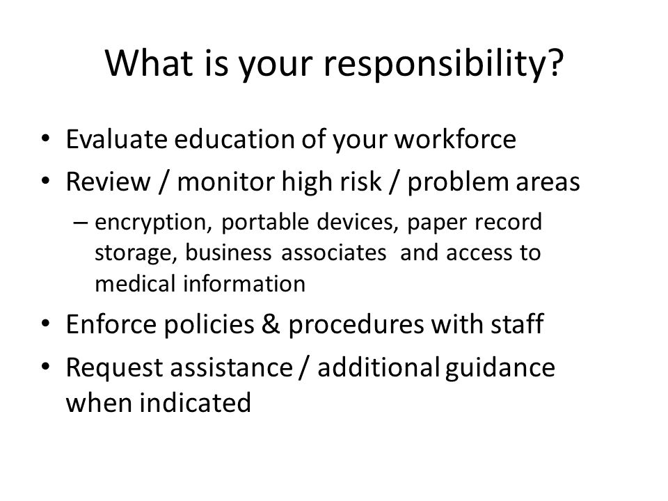 What is your responsibility.