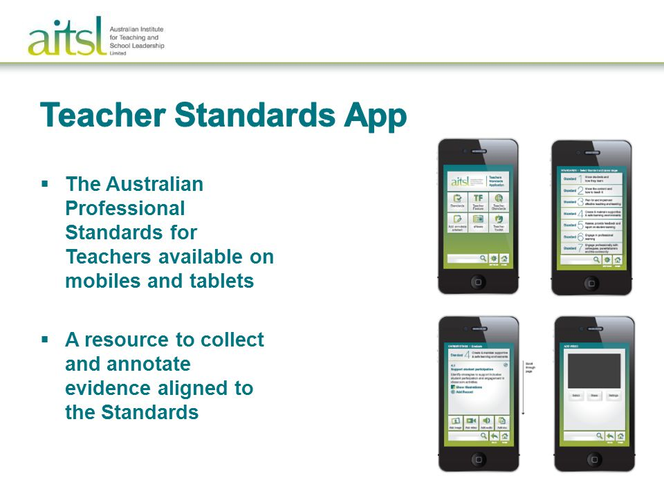  The Australian Professional Standards for Teachers available on mobiles and tablets  A resource to collect and annotate evidence aligned to the Standards