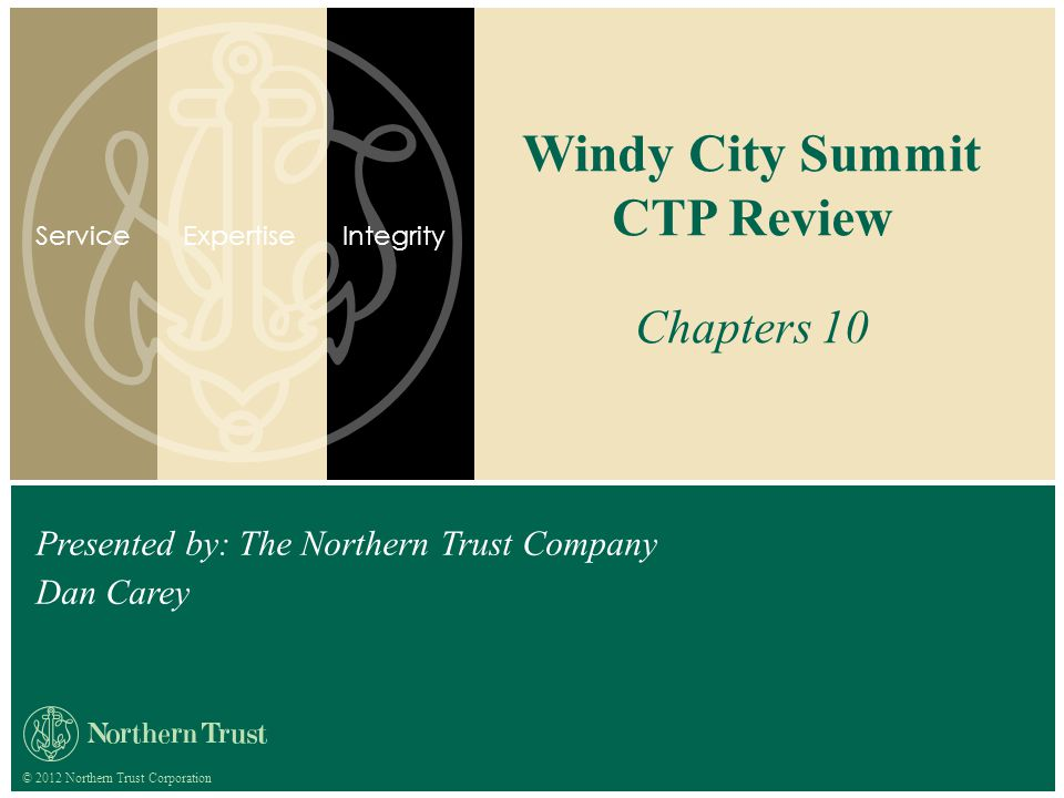 ExpertiseService 2 Windy City Summit CTP Review Chapter 10 Payment Systems, Collections and Disbursements Dan Carey