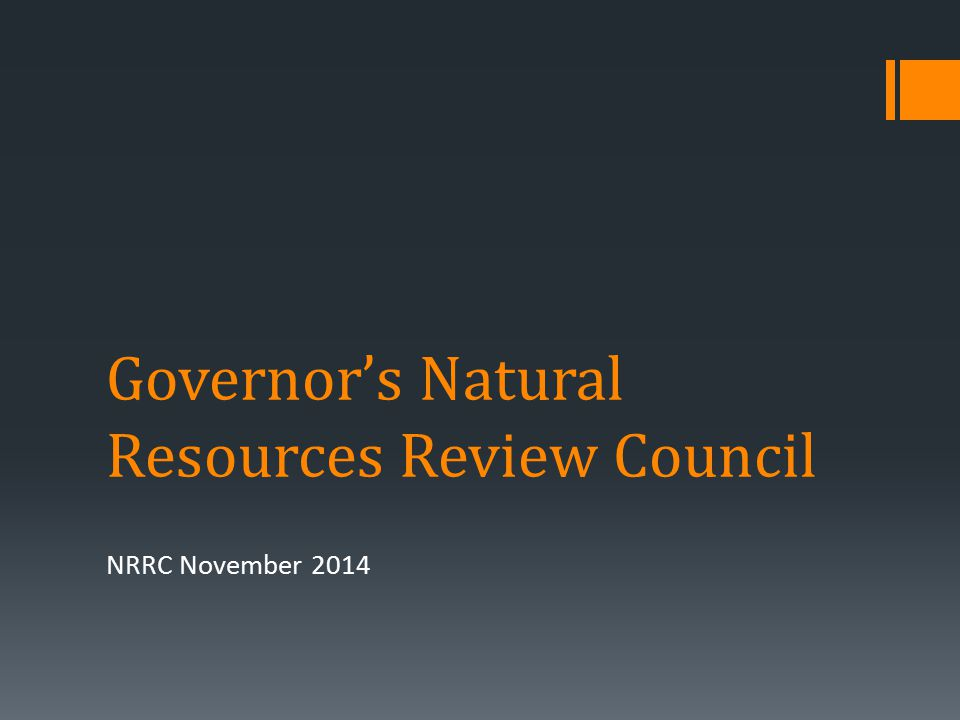 Governor's Natural Resources Review Council NRRC November 2014