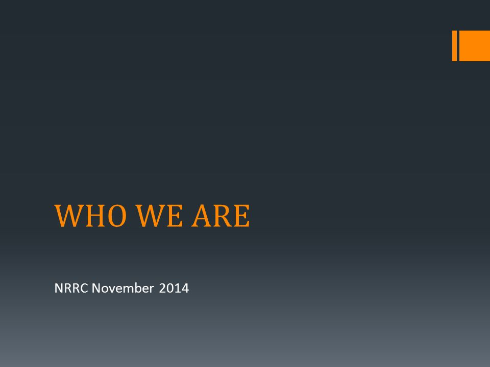 WHO WE ARE NRRC November 2014