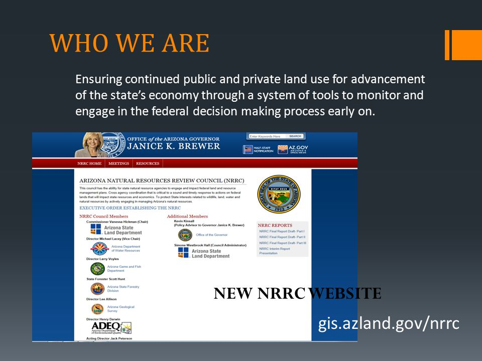 WHO WE ARE Ensuring continued public and private land use for advancement of the state's economy through a system of tools to monitor and engage in the federal decision making process early on.