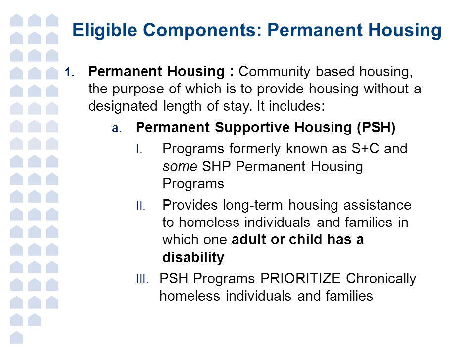 Eligible Components: Permanent Housing 1.