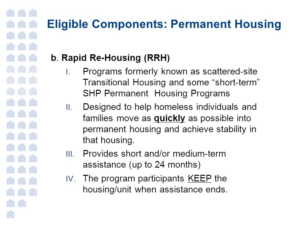 Eligible Components: Permanent Housing b.Rapid Re-Housing (RRH) I.