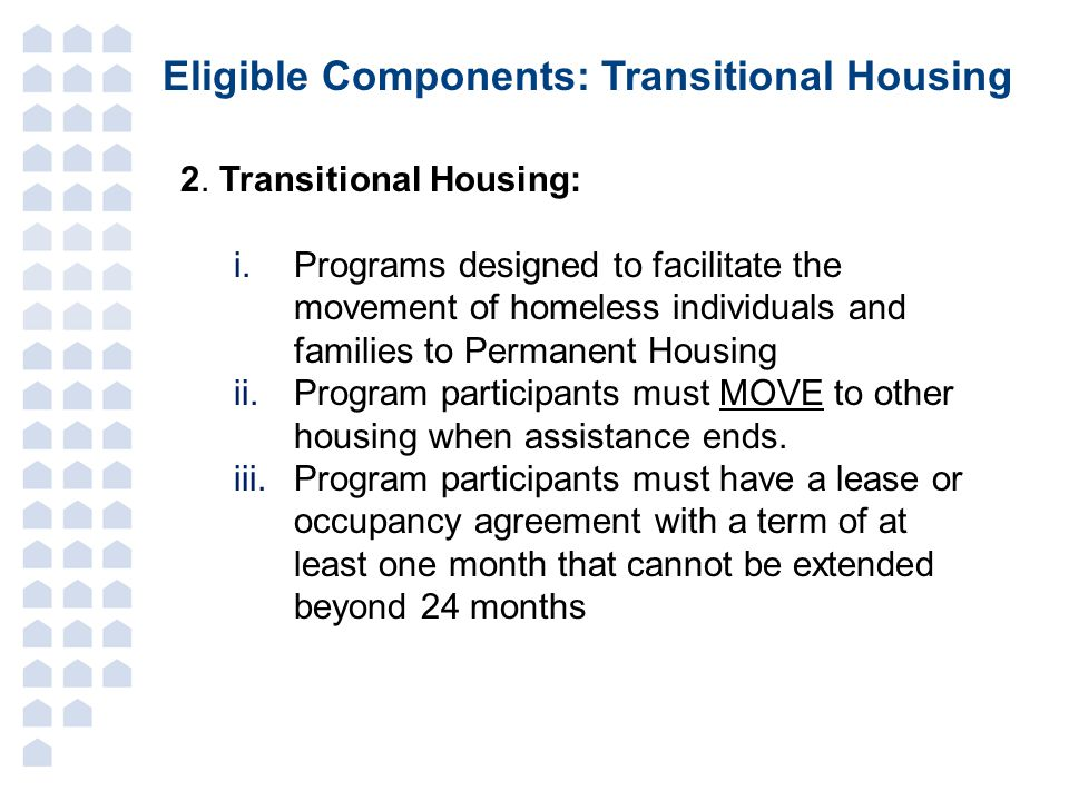 Eligible Components: Transitional Housing 2.