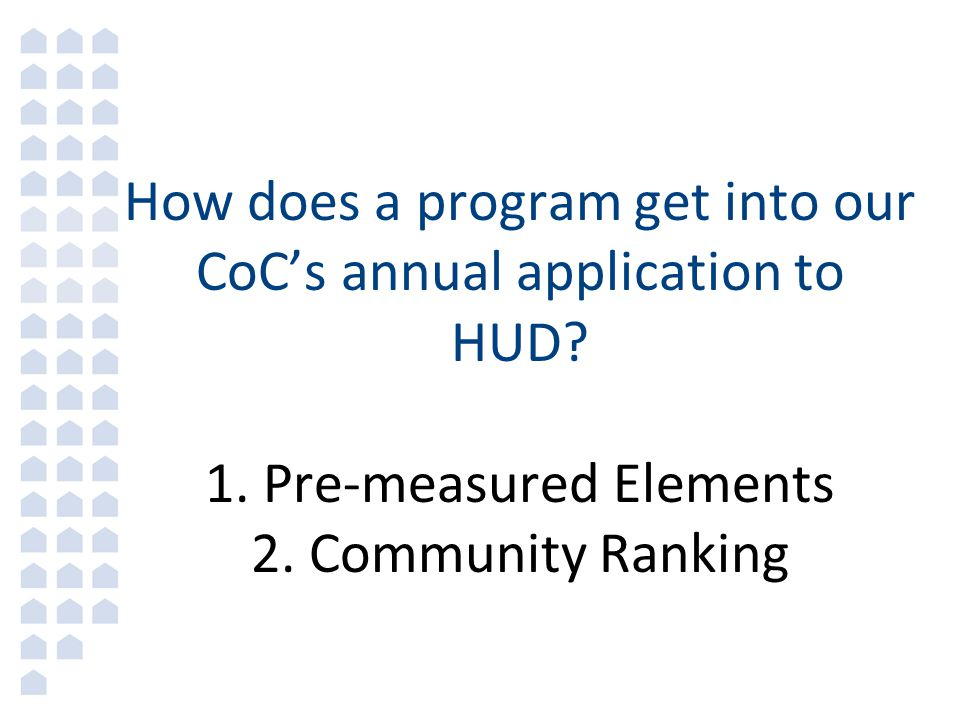 How does a program get into our CoC's annual application to HUD.