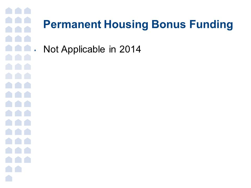 Permanent Housing Bonus Funding Not Applicable in 2014