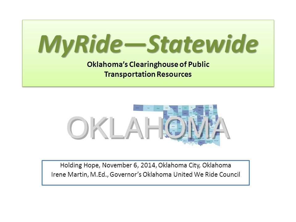 Coordinating Community Transportation www.MyRide.ok.gov