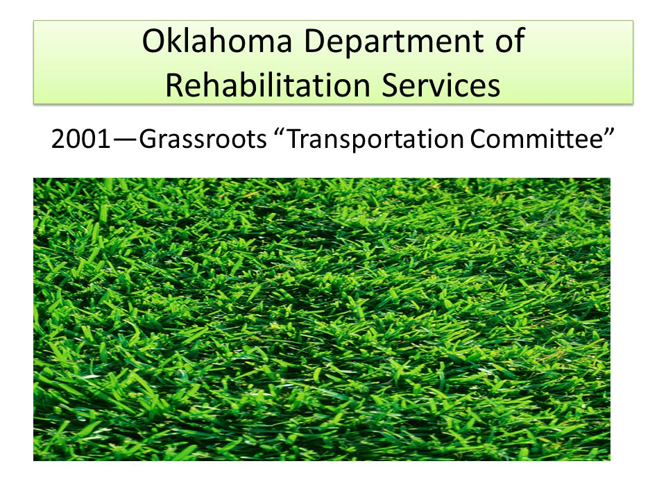 Oklahoma Department of Rehabilitation Services 2001—Grassroots Transportation Committee