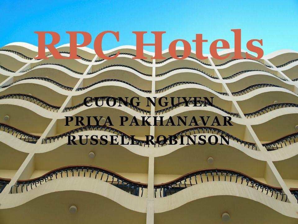 CUONG NGUYEN PRIYA PAKHANAVAR RUSSELL ROBINSON RPC Hotels