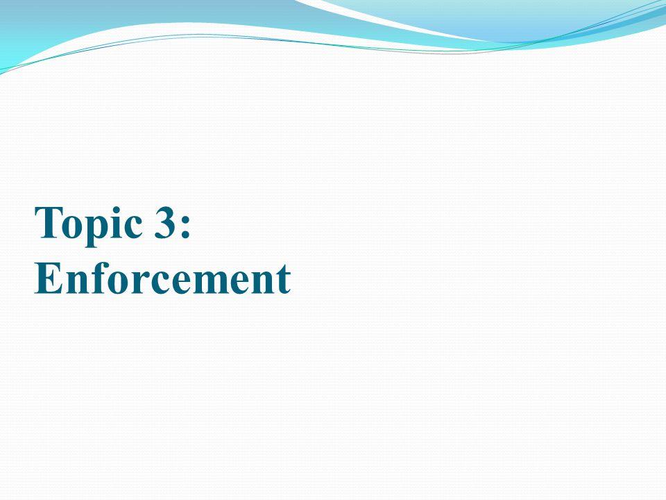 Topic 3: Enforcement