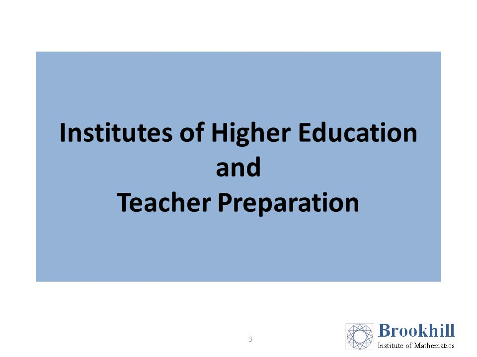 Institutes of Higher Education and Teacher Preparation 3