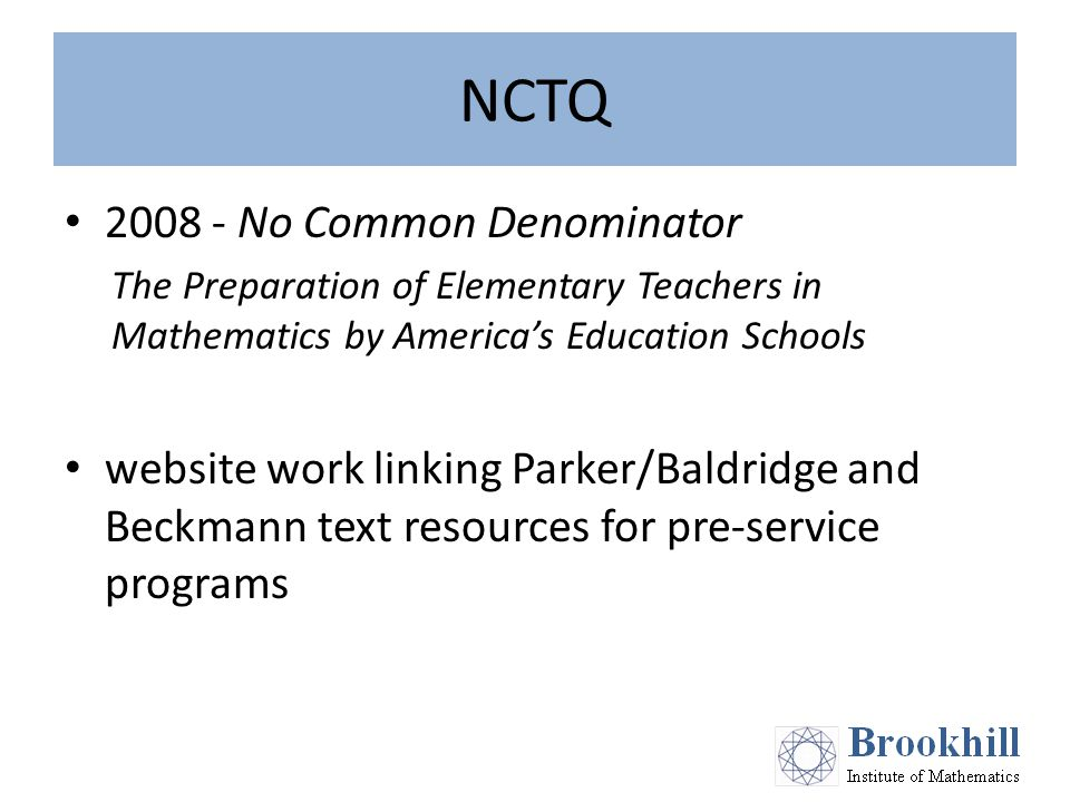 NCTQ 2008 - No Common Denominator The Preparation of Elementary Teachers in Mathematics by America's Education Schools website work linking Parker/Baldridge and Beckmann text resources for pre-service programs