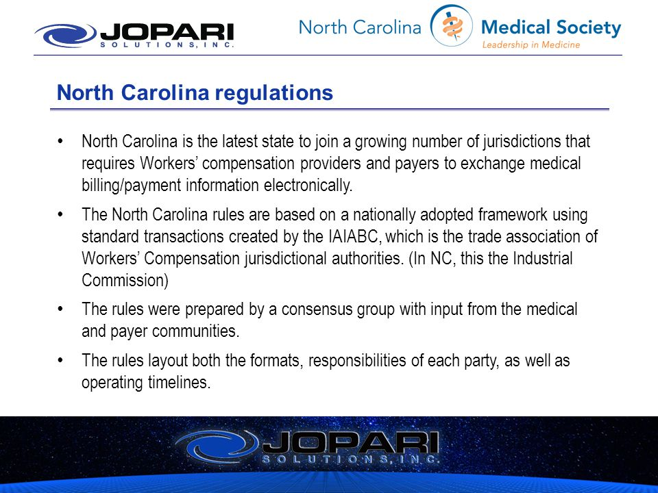 North Carolina regulations North Carolina is the latest state to join a growing number of jurisdictions that requires Workers' compensation providers