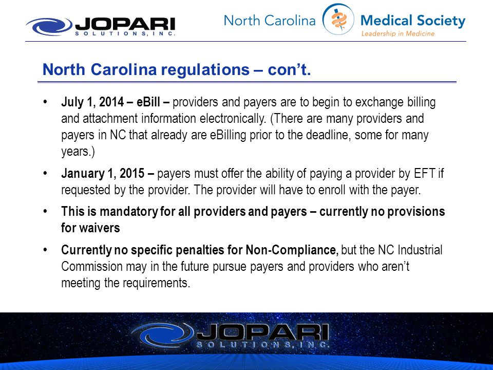 North Carolina regulations – con't. July 1, 2014 – eBill – providers and payers are to begin to exchange billing and attachment information electronic