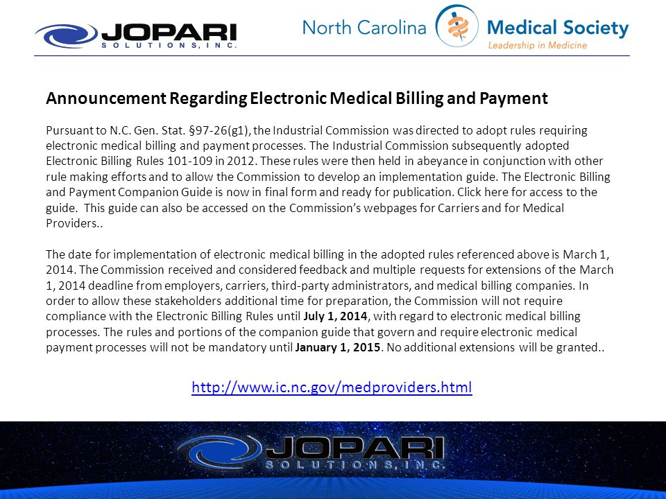Announcement Regarding Electronic Medical Billing and Payment Pursuant to N.C. Gen. Stat. §97-26(g1), the Industrial Commission was directed to adopt