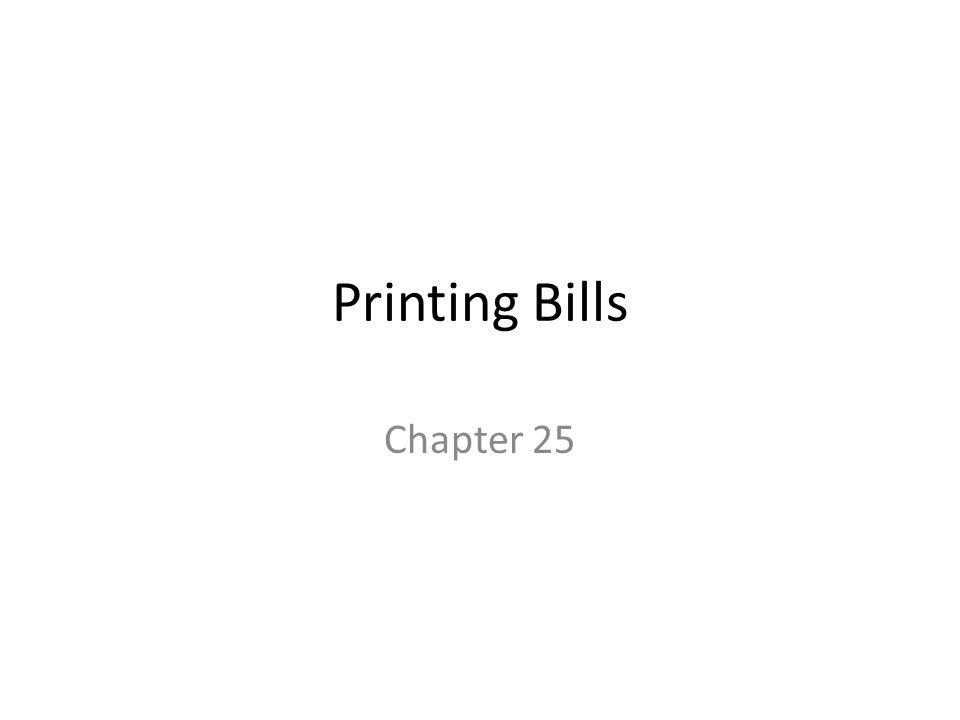 Printing Bills Chapter 25
