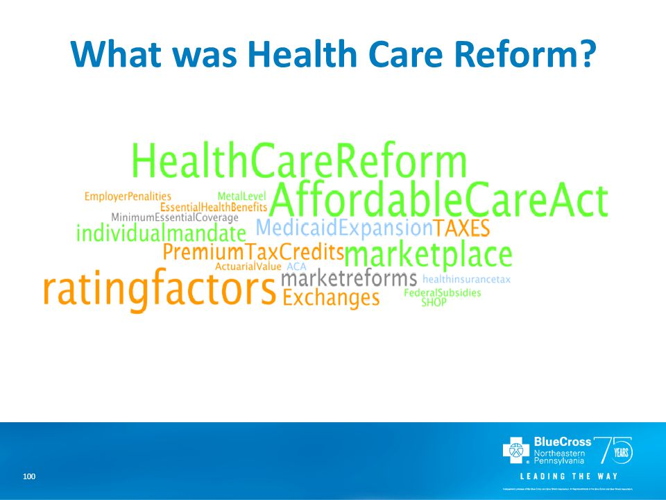 100 What was Health Care Reform?
