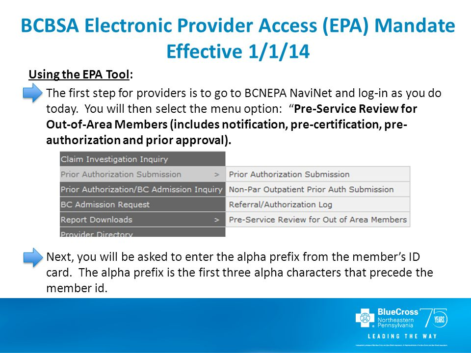 Using the EPA Tool: The first step for providers is to go to BCNEPA NaviNet and log-in as you do today.