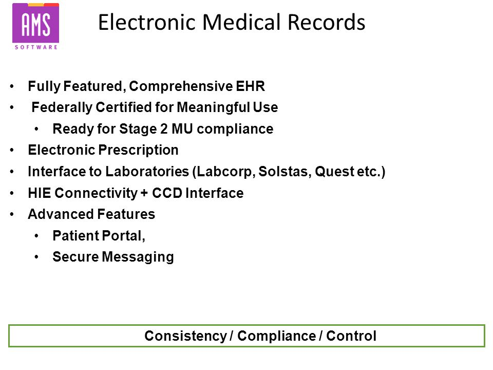 Electronic Medical Records Copyright 2011 Patagonia Health, Inc. All Rights Reserved. Fully Featured, Comprehensive EHR Federally Certified for Meanin