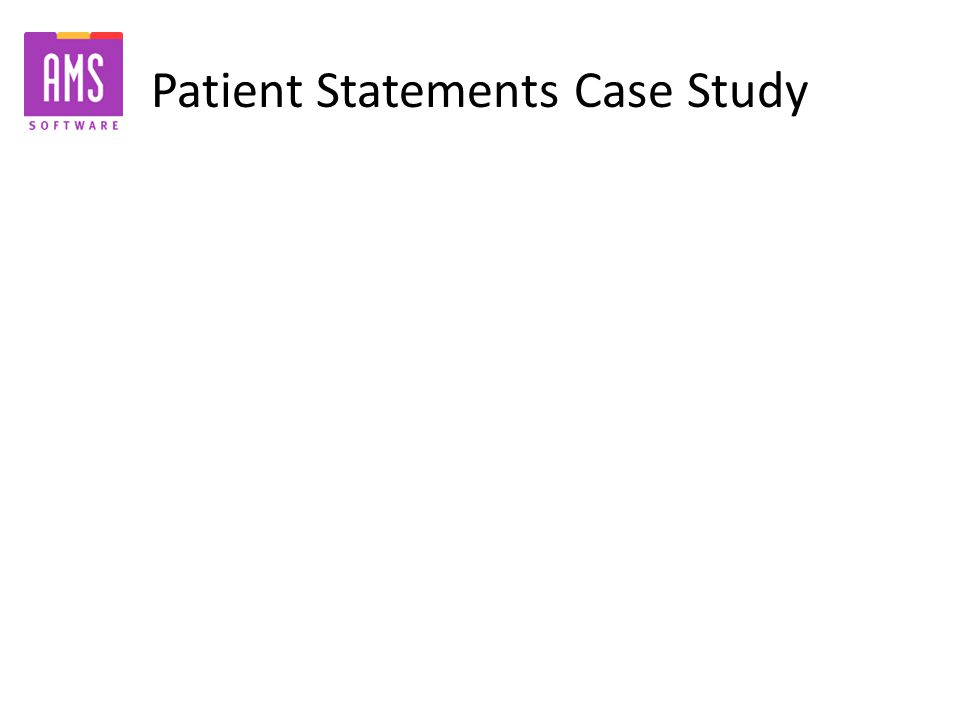 Patient Statements Case Study