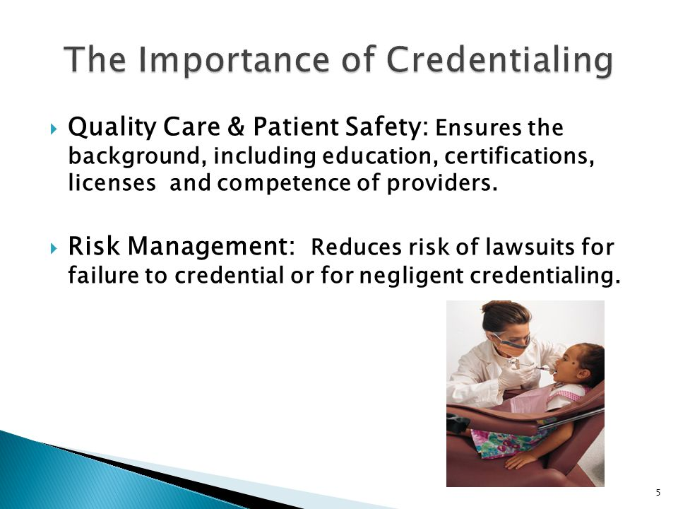  Recognize the multiple purposes for which credentialing & privileging are necessary  Recognize and pay homage to the importance of the process  Learn some strategies for developing policies and procedures  Identify the elements of a system  Know of resources to assist in developing policies, procedures and processes.