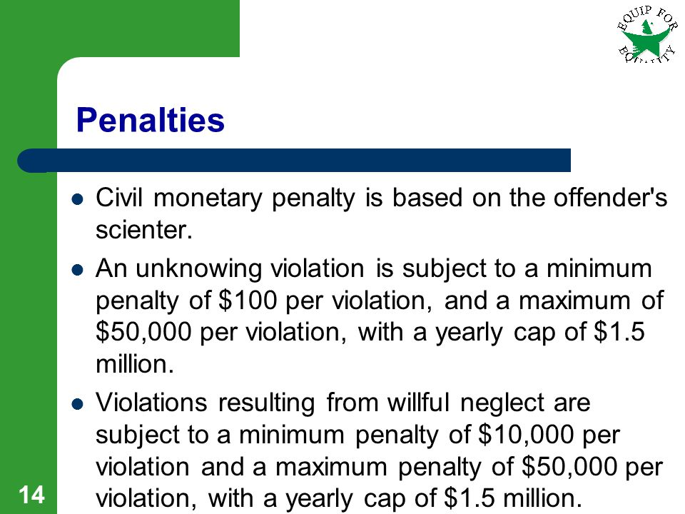 14 Penalties Civil monetary penalty is based on the offender s scienter.