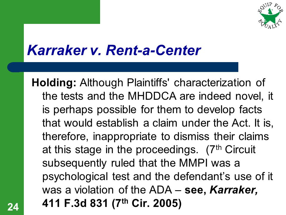 Karraker v. Rent-a-Center Holding: Although Plaintiffs' characterization of the tests and the MHDDCA are indeed novel, it is perhaps possible for them