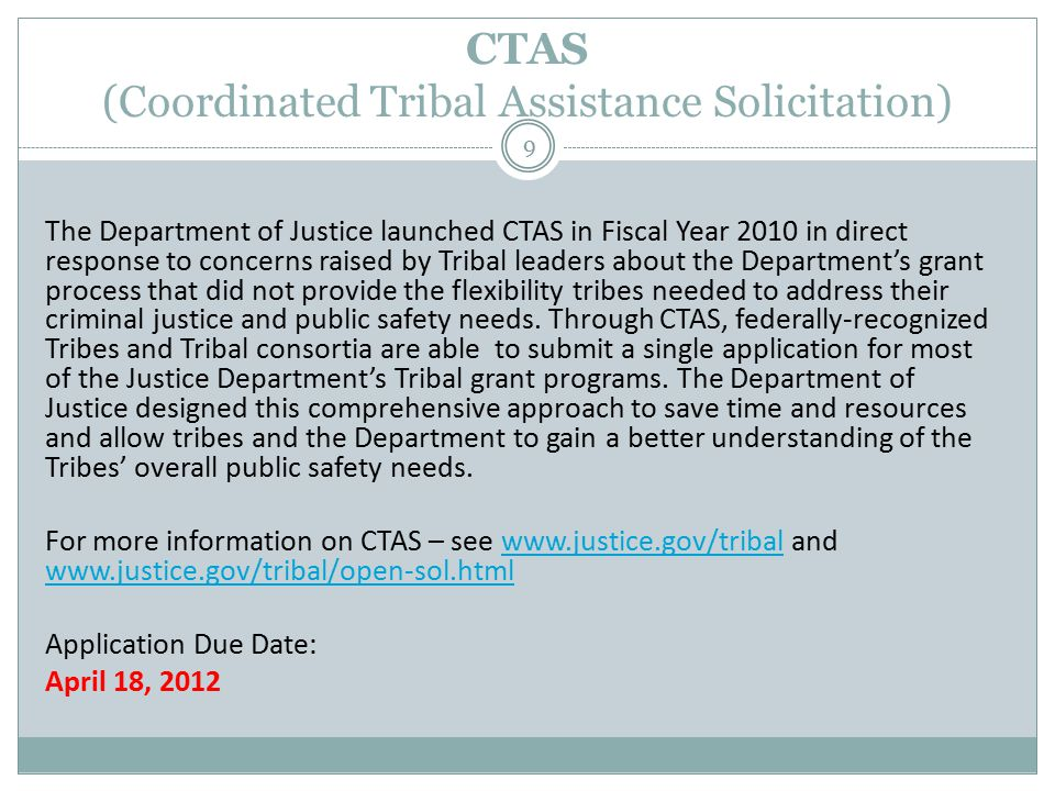 CTAS: Application Timeline FY 2012 CTAS Purpose Areas FY 2012 Coordinated Tribal Assistance Solicitation Purpose Areas 1.