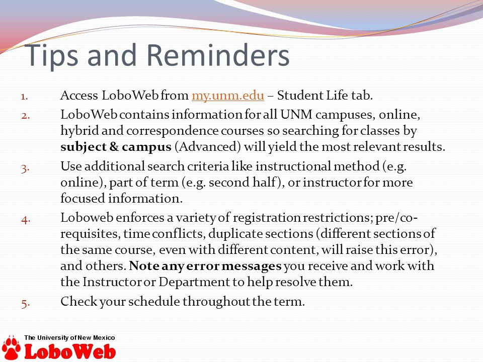 1. Access LoboWeb from my.unm.edu – Student Life tab.my.unm.edu 2.