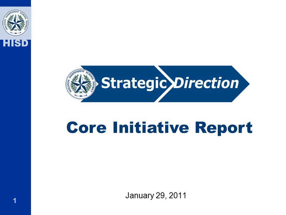 1 HISD January 29, 2011 Core Initiative Report
