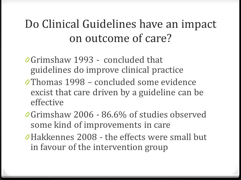 Do Clinical Guidelines have an impact on outcome of care.