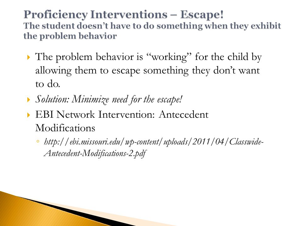  The problem behavior is working for the child by allowing them to escape something they don't want to do.