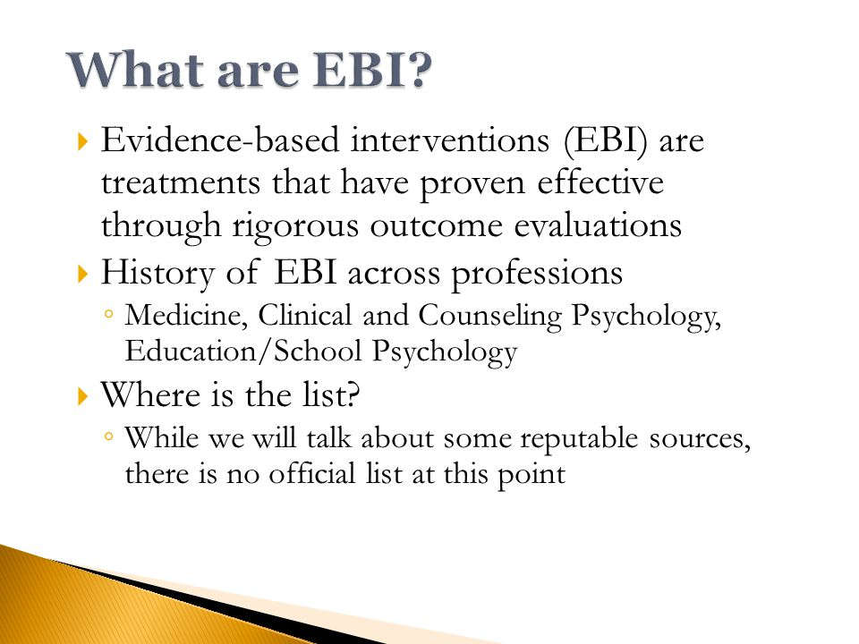  Tier I EBI – Whole school best practices  Tier II EBI – Functionally Related Small Group Practices  Tier III - Individually Functionally Based EBI  NOTE – EBI are a very different thing in Tiers 1 and 2 than Tier 3.