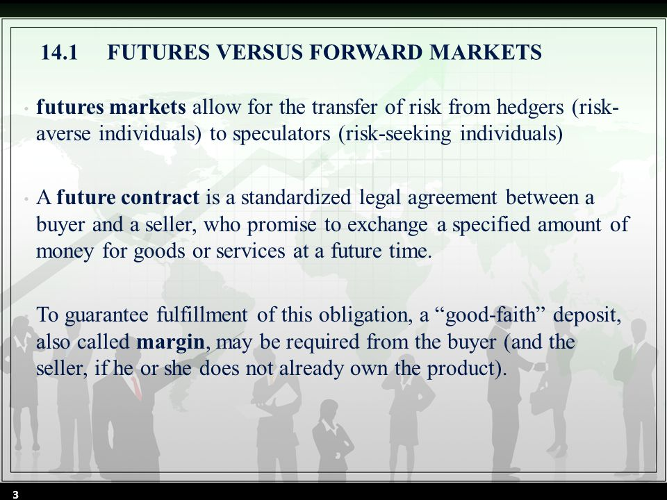 14.3.3Margin Whenever someone enters into a contract position in the futures market, a security deposit, commonly called a margin requirement, must be paid.