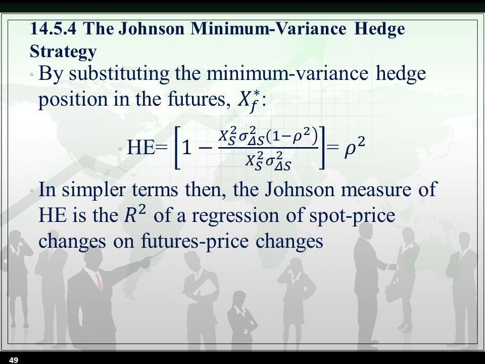 14.5.4 The Johnson Minimum-Variance Hedge Strategy 49
