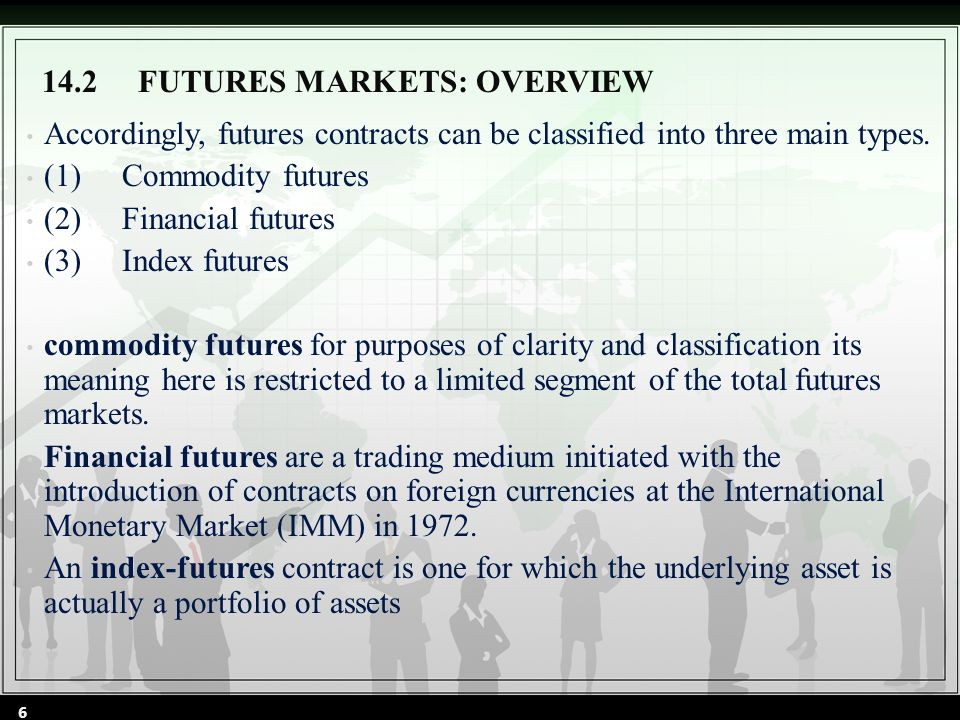Futures-market participants are divided into two broad classes: hedgers and speculators.