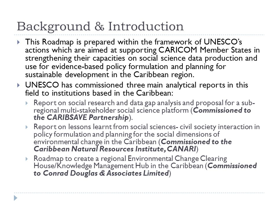 Purpose of the Roadmap  The purpose of this report is to guide the establishment and management of an Environmental Change Clearing House and Knowledge Management Hub in the Caribbean region (CARICOM).