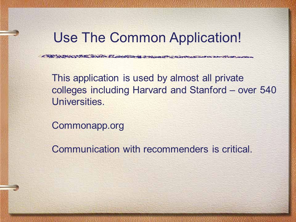 Use The Common Application.