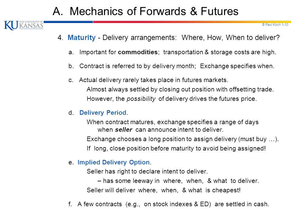 © Paul Koch 1-10 A.Mechanics of Forwards & Futures 4.