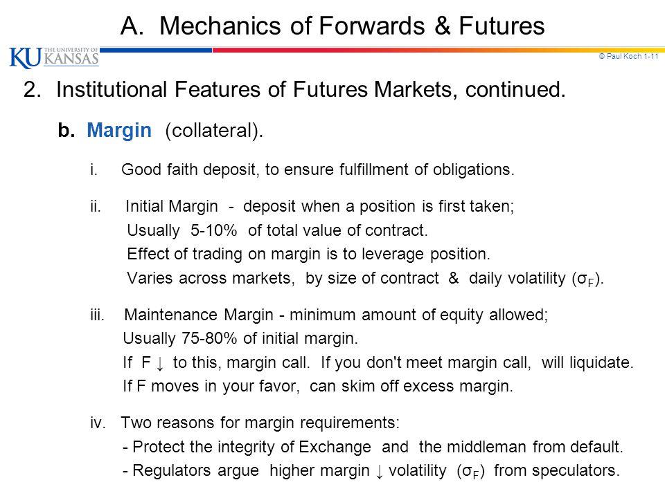 © Paul Koch 1-11 A.Mechanics of Forwards & Futures 2.